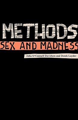 Methods, Sex and Madness by Julia O'Connell Davidson