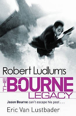Robert Ludlums The Bourne Legacy(Jason Bourne 4)
