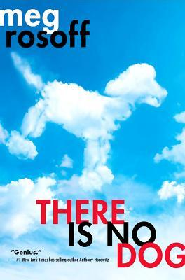 There Is No Dog by Meg Rosoff
