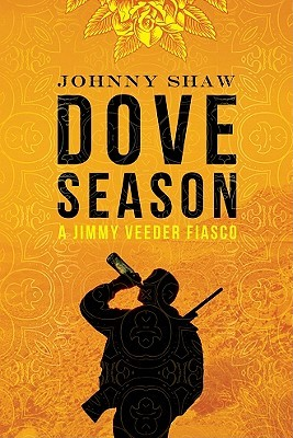 Dove Season by Johnny Shaw