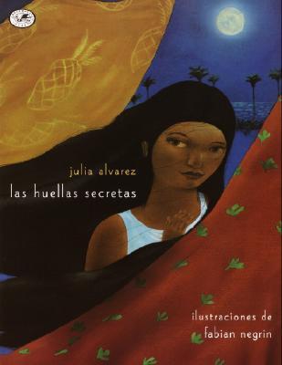 Las Huellas Secretas by Julia Alvarez
