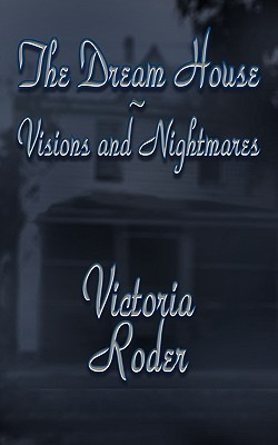 The Dream House Visions And Nightmares
