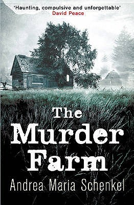 The Murder Farm - Andrea Maria Schenkel
