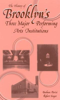 The History of Brooklyn's Three Major Performing Arts Institutions