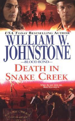 Death in Snake Creek by William W. Johnstone