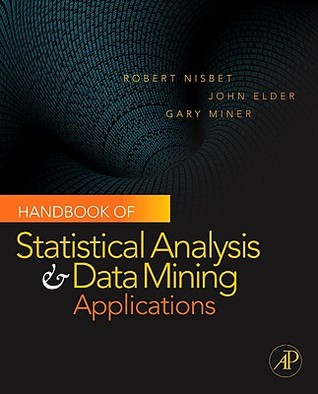 Handbook of Statistical Analysis and Data Mining Applications [With DVD]
