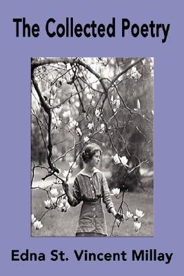 The Collected Poetry of Edna St. Vincent Millay