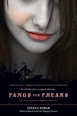 Fangs for Freaks (Half-Blood Vampires, #2)