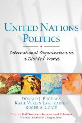 United Nations Politics: International Organization in a Divided World