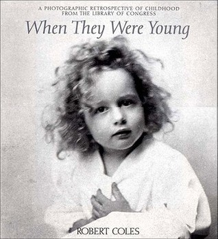 When They Were Young: A Photographic Retrospective of Childhood from the Library of Congress