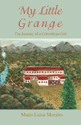 My Little Grange: The Journey of a Colombian Girl