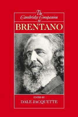 The Cambridge Companion to Brentano by Dale Jacquette