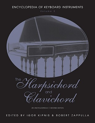 The Harpsichord and Clavichord: An Encyclopedia