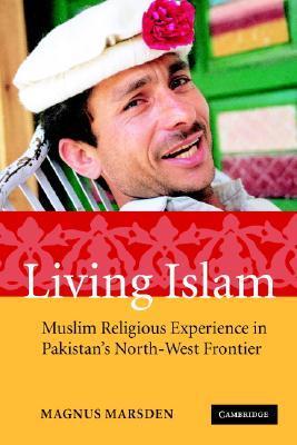 Living Islam by Magnus Marsden