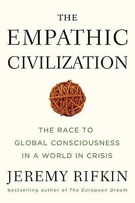 The Empathic Civilization by Jeremy Rifkin