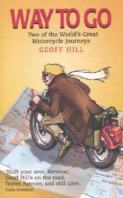 Way to Go: Two of the World's Great Motorcycle Journeys