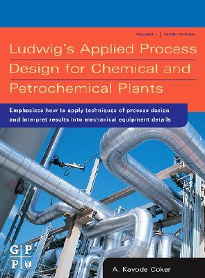 Ludwig's Applied Process Design for Chemical and Petrochemica... by A. Kayode Coker
