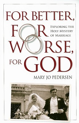 For Better, For Worse, For God by Mary Jo Pedersen