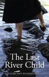 The Last River Child