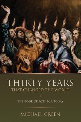 Free Epub Thirty Years That Changed the World: The Book Acts for Today