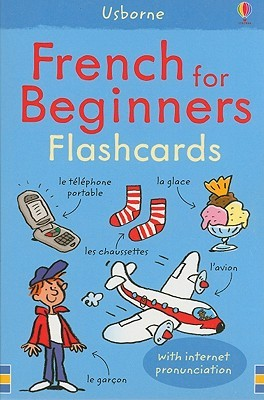French for Beginners Flashcards: With Internet Pronunciation