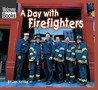 A Day with Firefighters by Jan Kottke