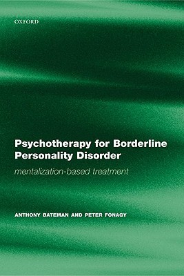 Psychotherapy for Borderline Personality Disorder: Mentalization Based Treatment
