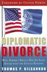 Diplomatic Divorce: Why America Should End Its Love Affair with the United Nations