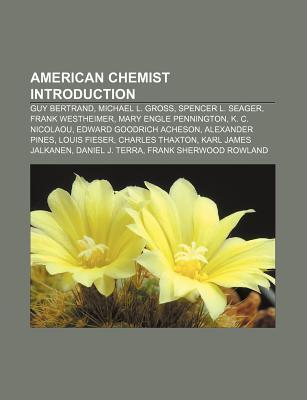 American Chemist Introduction: Guy Bertrand, Michael L. Gross, Spencer L. Seager, Frank Westheimer, Mary Engle Pennington, K. C. Nicolaou
