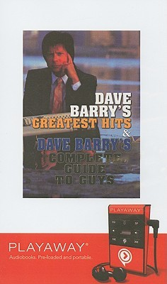 Dave Barry's Greatest Hits / Dave Barry's Complete Guide to Guys