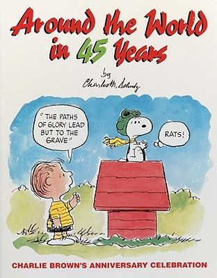 Around The World In 45 Years by Charles M. Schulz