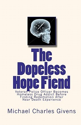 The Dopeless Hope Fiend by Michael Charles Givens