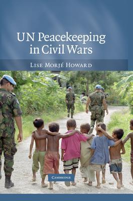 Ebook UN Peacekeeping in Civil Wars by Lise Morjé Howard read!