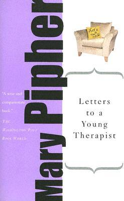 Letters to a Young Therapist by Mary Pipher