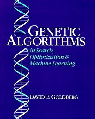 Genetic Algorithms in Search, Optimization, and Machine Learning