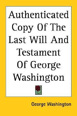 Authenticated Copy of the Last Will and Testament of George Washington