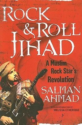 Rock Roll Jihad: A Muslim Rock Star's Revolution