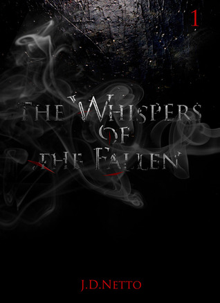 The Whispers of the Fallen by J.D. Netto