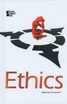 Ethics (Opposing Viewpoints)