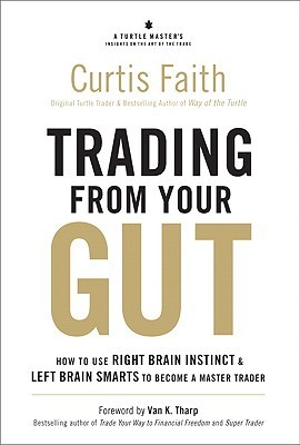 trading-from-your-gut-how-to-use-right-brain-instinct-left-brain-smarts-to-become-a-master-trader