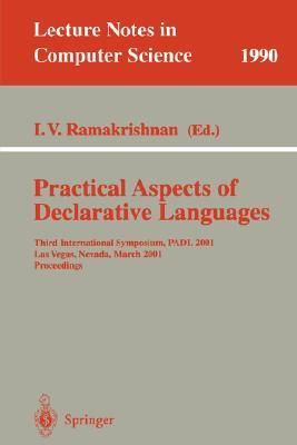Practical Aspects Of Declarative Languages: Third International Symposium, Padl 2001 Las Vegas, Nevada, March 11 12, 2001 Proceedings (Lecture Notes In Computer Science)