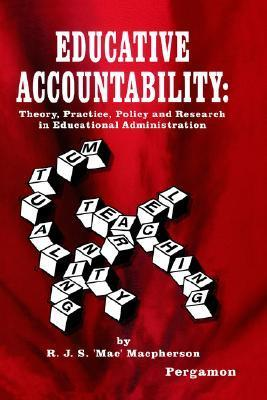 Educative Accountability: Theory, Practice, Policy and Research in Educational Administration