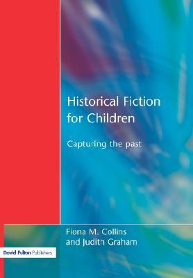 Historical Fiction for Children: Capturing the Past