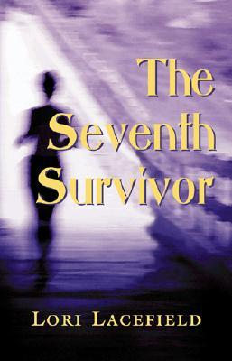The Seventh Survivor by Lori Lacefield