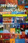 Writing South Africa: Literature, Apartheid, and Democracy, 1970-1995