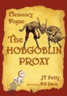 The Hobgoblin Proxy (Clemency Pogue #2)