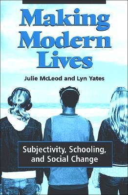 making-modern-lives-subjectivity-schooling-and-social-change
