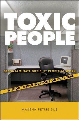 Toxic People by Marsha Petrie Sue