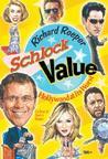 Schlock Value: Hollywood at Its Worst