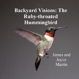 Backyard Visions: The Ruby-Throated Hummingbird
